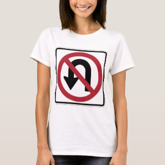 NO U TURN Sign T-Shirt