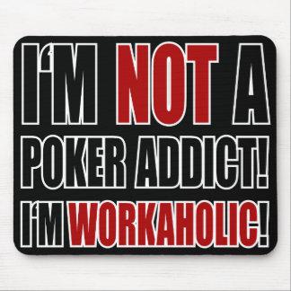 ¡No un adicto al póker! Tapetes De Raton