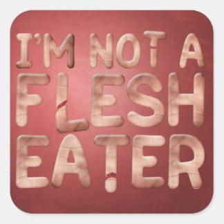 No un comedor de la carne pegatina cuadrada