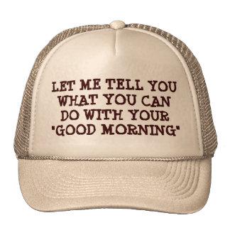 No una buena mañana gorro