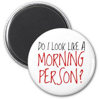 No una persona de la mañana iman de frigorífico