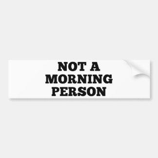 No una persona de la mañana pegatina para auto