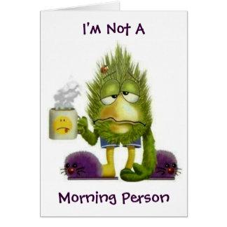No una persona de la mañana - tarjeta
