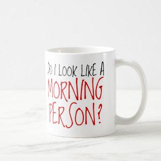No una persona de la mañana taza