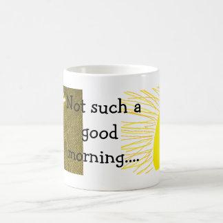 No una tan buena mañana tazas de café