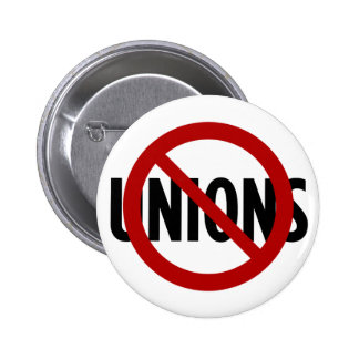 No Unions Pinback Buttons