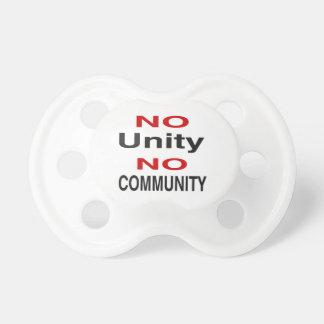 No unity no community pacifier