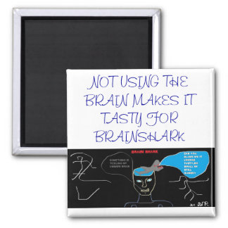 NO USE FOR THE BRAIN MAKES IT TASTY 2 INCH SQUARE MAGNET