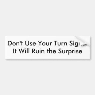 No utilice su señal de vuelta pegatina de parachoque