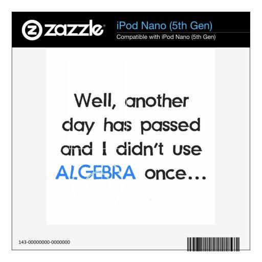 No utilizó álgebra una vez hoy iPod nano 5G skin