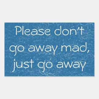 No van por favor enojados ausentes, apenas salen pegatina rectangular
