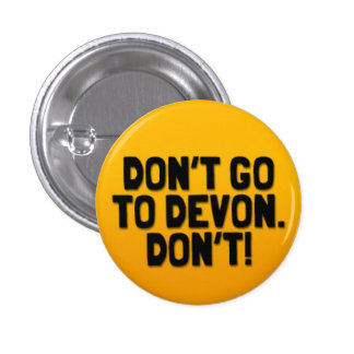 No vaya a Devon: Una insignia de Cornualles de la  Pin Redondo De 1 Pulgada