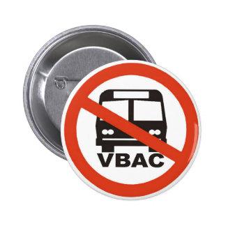 No VBACs under the bus! Pinback Buttons