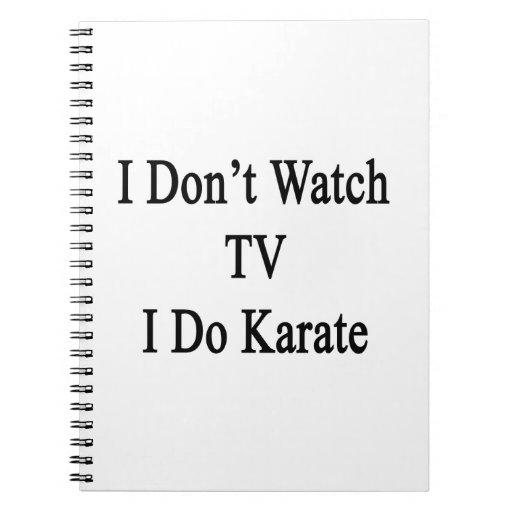 No veo la TV que hago karate Libro De Apuntes Con Espiral