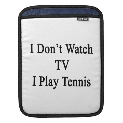 No veo TV I jugar a tenis Fundas Para iPads