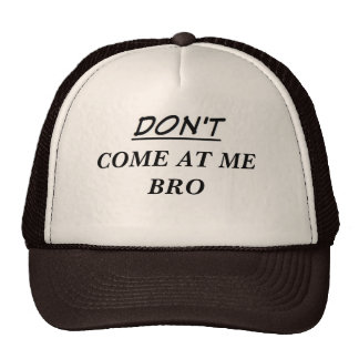 No viene en mí el gorra del camionero de Bro