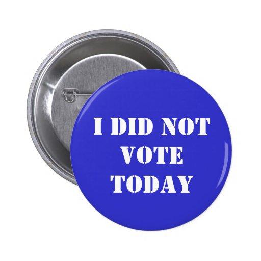No voté hoy abotono pin redondo de 2 pulgadas