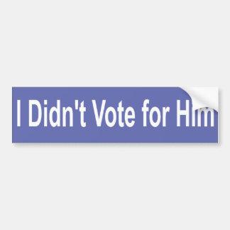 No voté por él pegatina para auto