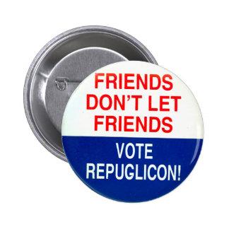 No Vote Repuglicon! - Button
