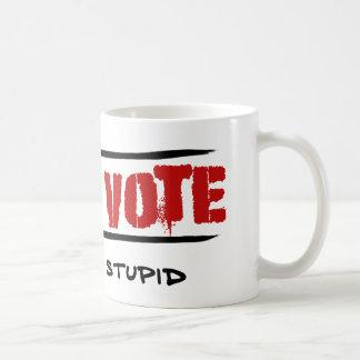 No vote - si usted es estúpido taza