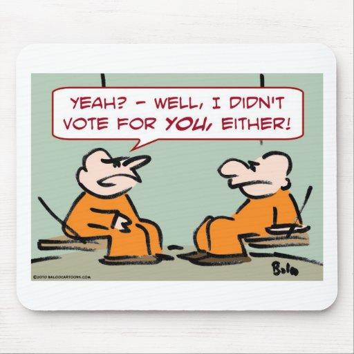 no votó por usted la célula de los presos alfombrilla de raton