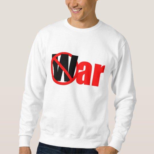 "No ""W""ar Sweatshirt"