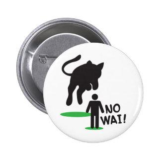 No Wai! CAT ATTACK! Pinback Button