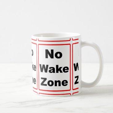 Coffee Themed No Wake Zone Coffee Mug