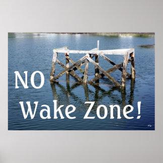 NO Wake Zone! Poster