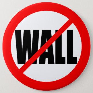 """NO WALL"" 6-inch Pinback Button"
