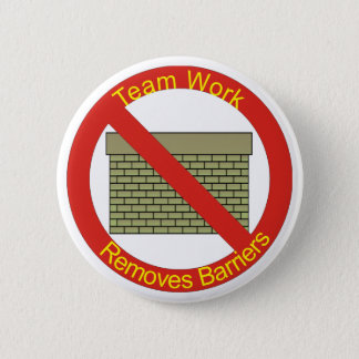 No WallsTeamwork Removes Barriers Pinback Button