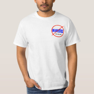 No Wankers T-Shirt