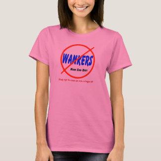 No Wankers! T-Shirt
