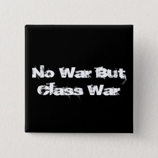 """No War But Class War"" button"