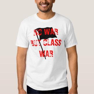 No War But Class War Fight The Rich Not Their Wars T-shirts