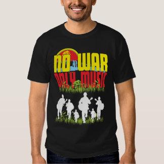 NO WAR, ONLY MUSIC SHIRT