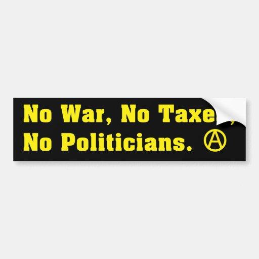 No War Taxes Politicians Bumper Stickers