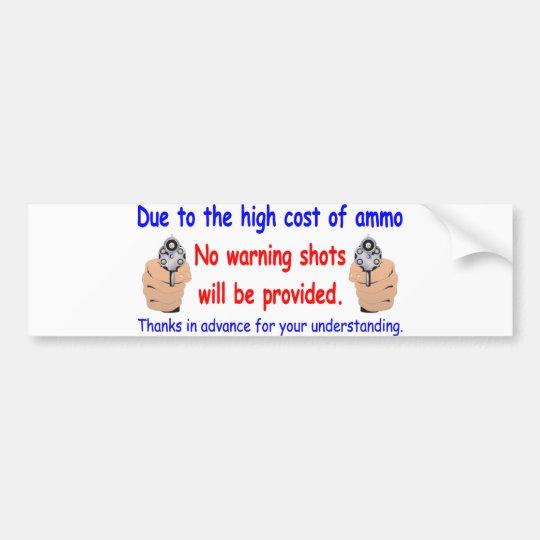 No Warning Shots Bumper Sticker