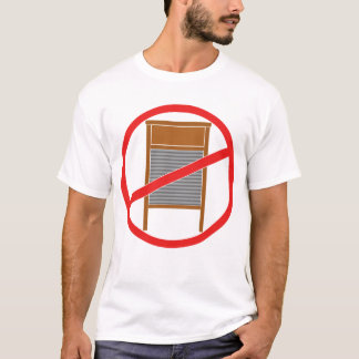 No Washboards! T-Shirt