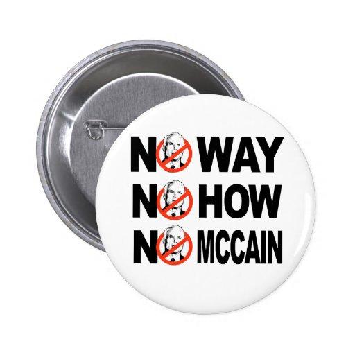 NO WAY, NO HOW, NO MCCAIN button