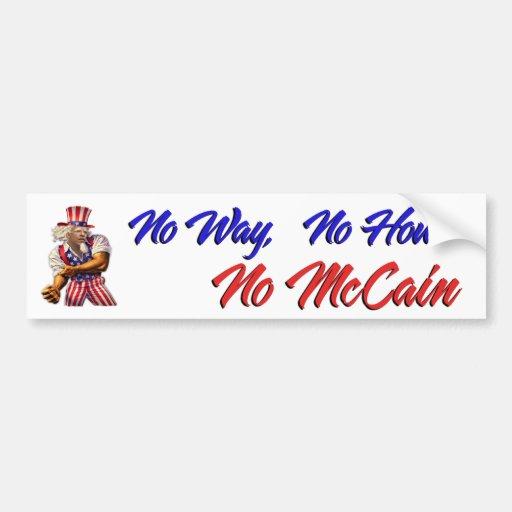 No Way, No How, No McCain Car Bumper Sticker