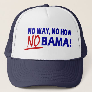 No Way No How Nobama !! Trucker Hat