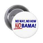 No Way Now How Nobama !!! Pinback Button