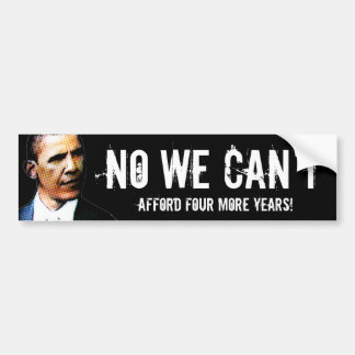 No We Cant Afford Four More Years Anti Obama Decal