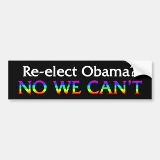 No We Can't Re-elect Obama Rainbow Bumpersticker Car Bumper Sticker