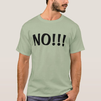 No We Can't!!! T-Shirt