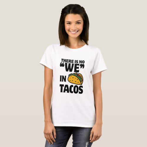 No We In Tacos T_Shirt