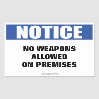 No Weapons Allowed Notice Sign Rectangular Sticker