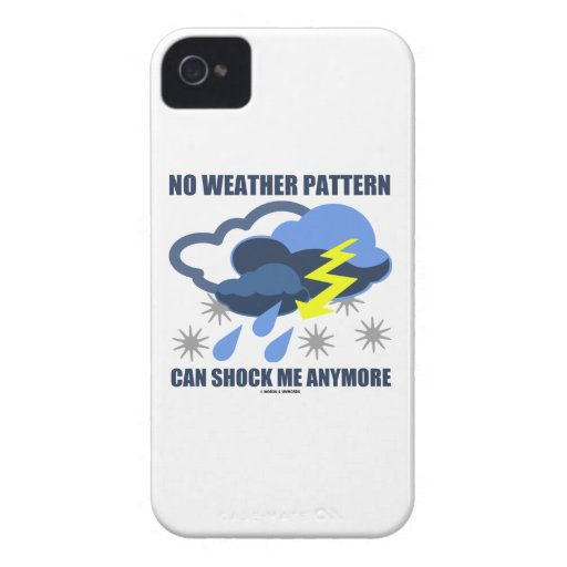 No Weather Pattern Can Shock Me Anymore Case-Mate iPhone 4 Case