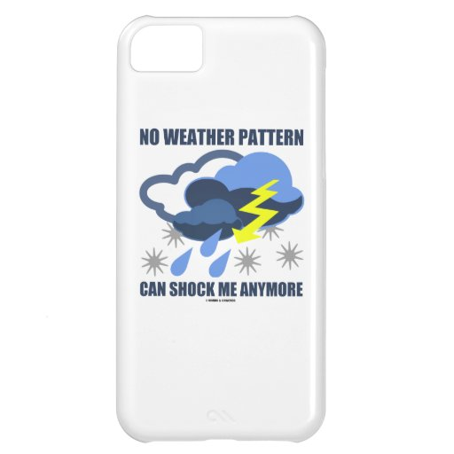 No Weather Pattern Can Shock Me Anymore Case For iPhone 5C